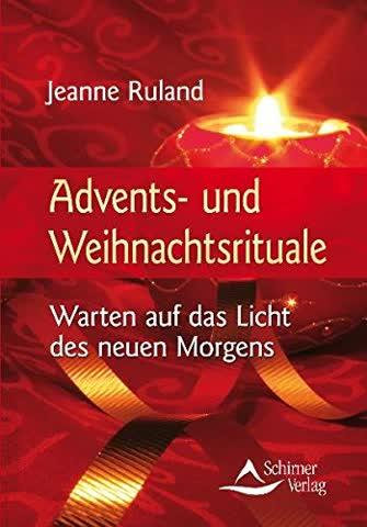 Advents- Und Weihnachtsrituale - Warten Auf Das Licht Des Neuen Morgens