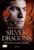 Silver Dragons 3. Drachen Lieben Heißer