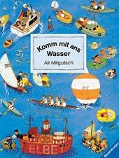 Komm Mit Ans Wasser Wimmelbuch, Ali Mitgutsch