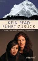 Kein Pfad Führt Zurück - Aufbruch In Ein Neues Leben. Chime - Meine Tochter Aus Tibet Erzählt