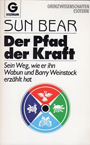 Der Pfad der Kraft : sein Weg, wie er ihn Wabun u. Barry Weinstock erzählt hat.