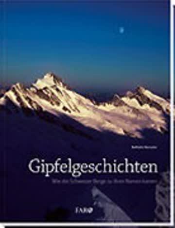 Gipfelgeschichten: Wie die Schweizer Berge zu ihren Namen kamen
