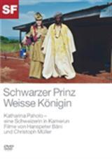 Schwarzer Prinz - Weisse Königin, Katharina Paholo - eine Schweizerin in Kamerun