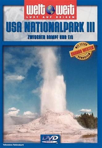 USA Nationalpark III – Zwischen Dampf und Eis