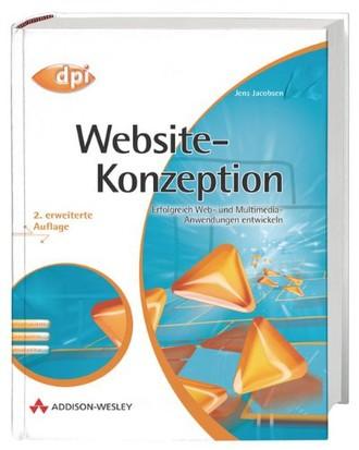 Website-Konzeption. Erfolgreich Web- und Multimedia-Anwendungen entwickeln.