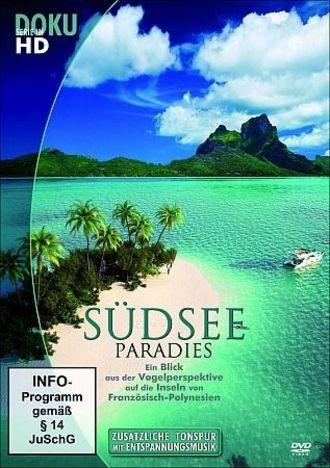 Südsee Paradies - Die Inseln Von Französisch-Polynesien