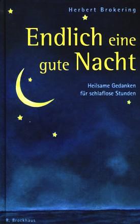 Endlich eine gute Nacht: Heilsame Gedanken für schlaflose Stunden