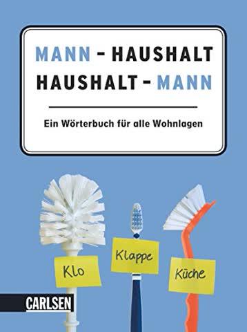 Mann - Haushalt, Haushalt - Mann: Das Wörterbuch für alle Wohnlagen