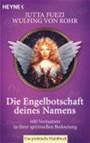 Die Engelbotschaft Deines Namens - 600 Vornamen In Ihrer Spirituellen Bedeutung. Das Praktische Hand
