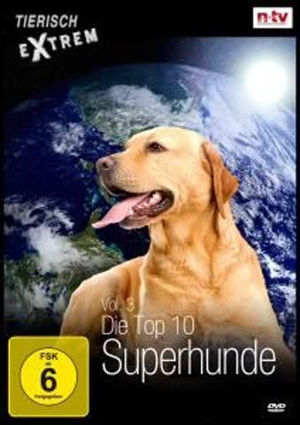 Tierisch Extrem Vol 3 - Die Top 10 Superhunde