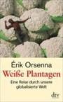 Weisse Plantagen - Eine Reise Durch Unsere Globalisierte Welt