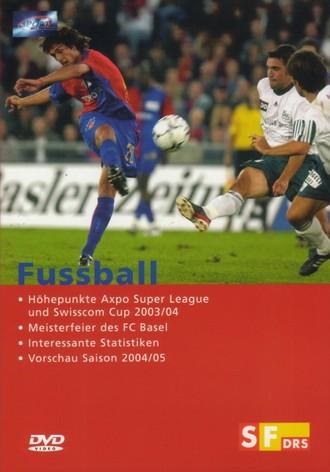 Höhepunkte Axpo Super League und Swisscom Cup 2003/04