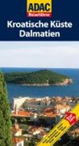 ADAC Reiseführer Kroatische Küste, Dalmatien