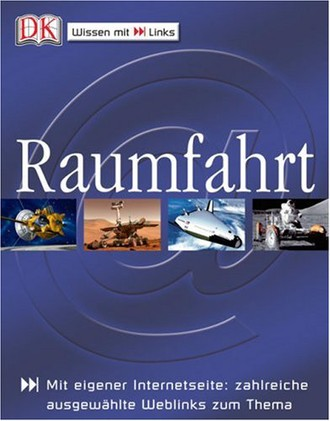 Raumfahrt: Mit eigener Internetseite: Zahlreiche ausgewählte Weblinks zum Thema