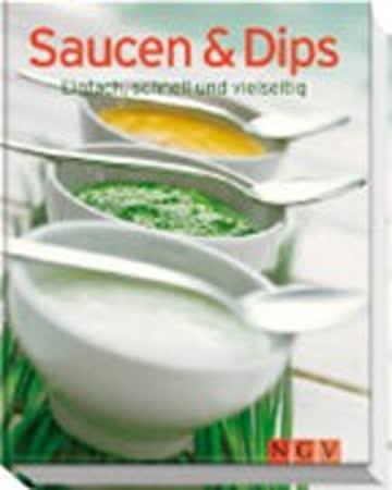 Saucen & Dips: Einfach, schnell und veilseitig (MinikochBuch): Einfach, schnell und vielseitig