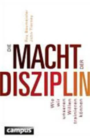 Die Macht Der Disziplin - Wie Wir Unseren Willen Trainieren Können