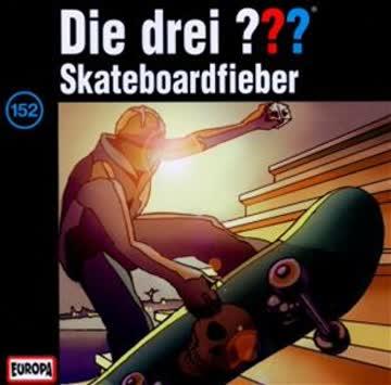 Die Drei ??? 152/Skateboardfieber