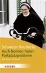Auch Nonnen Haben Parkplatzprobleme - Mein Leben im Kloster