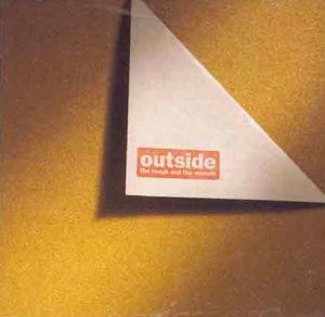 Outside - Rough & the Smooth,the
