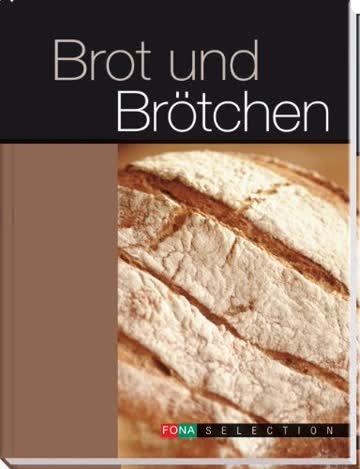 Brot Und Brötchen - Mit Rezepten Für Den Brotbackautomaten