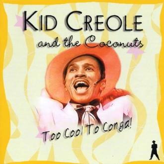Kid Creole & the Coconuts - Too Cool to Conga