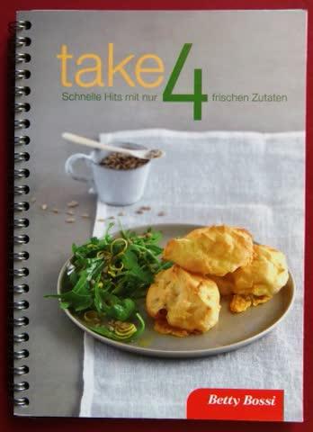 Take 4. Schnelle Hits mit nur 4 frischen Zutaten