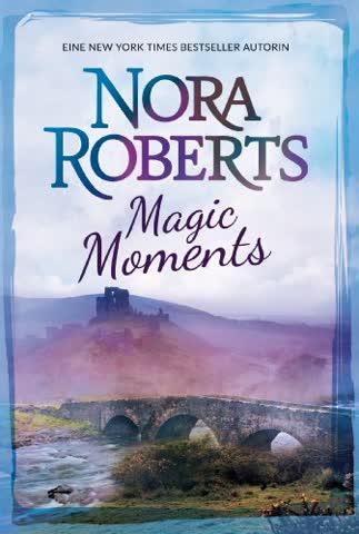 Magic Moments: 1. Verzaubertes Herz 2. Das Schloss in Frankreich (New York Times Bestseller Autoren: Romance)