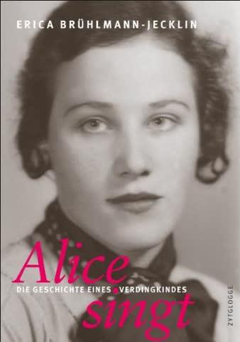 Alice singt: Die Geschichte eines Verdingkindes