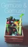 Gemüse & Gemüse: 120 saisonale Rezepte