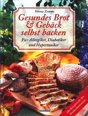 Gesundes Brot & Gebäck selbst backen