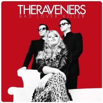the Raveners - Bad Lover Killer
