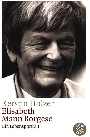 Elisabeth Mann Borgese: Ein Lebensportrait