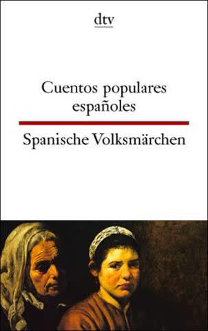 Cuentos populares españoles Spanische Volksmärchen (dtv zweisprachig)