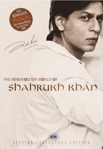 Shahrukh Khan.The inner/outer world of Shahrukh Khan