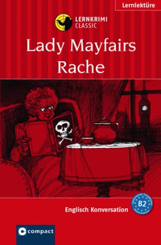 Lady Maifairs Rache: Lernziel Englisch Konversation. Konzipiert für Fortgeschrittene, ab B2 des Gemeinsamen Europäischen Referenzrahmens