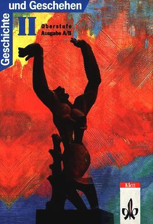 Geschichte und Geschehen, Sekundarstufe II, Bd.2, Oberstufe, Ausgabe A/B