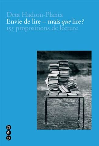 Envie de lire - mais que lire?: 155 propositions de lecture