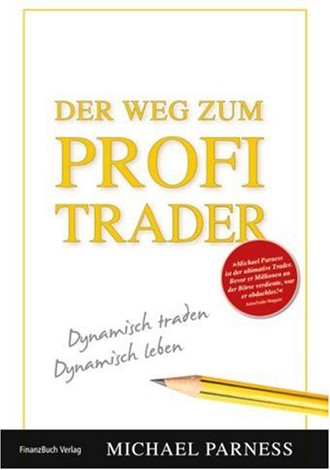Der Weg zum Profi-Trader: Dynamisch Traden-Dynamisch Leben