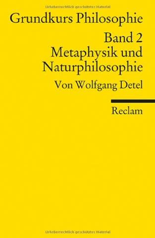 Grundkurs Philosophie / Metaphysik und Naturphilosophie: BD II