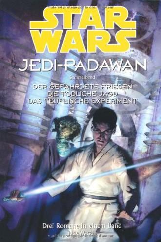 Star Wars Jedi-Padawan: Sammelband. Band 4. Der gefährdete Frieden /Die tödliche Jagd /Das teuflische Experiment