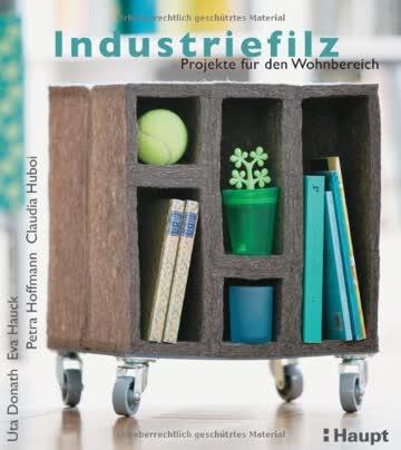Industriefilz: Projekte für den Wohnbereich
