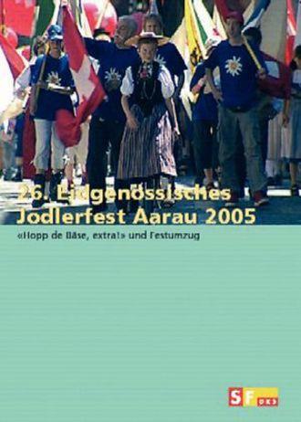 Eidgenössisches Jodlerfest Aarau 2005
