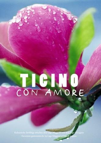 Ticino con Amore. Kulinarische Streifzüge zwischen dem Lago Maggiore und dem Lago di Lugano