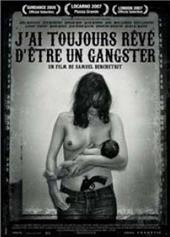 J'ai Toujours Reve D' Etre Un Gangster