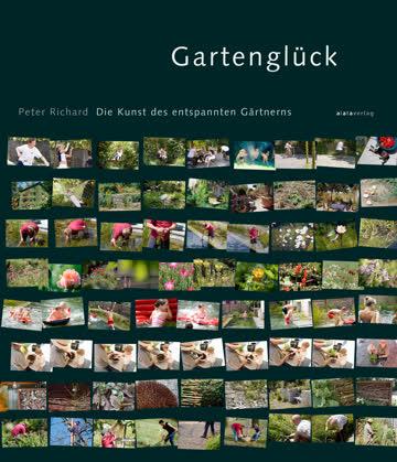 Gartenglück- Die Kunst des entspannten Gärtnerns