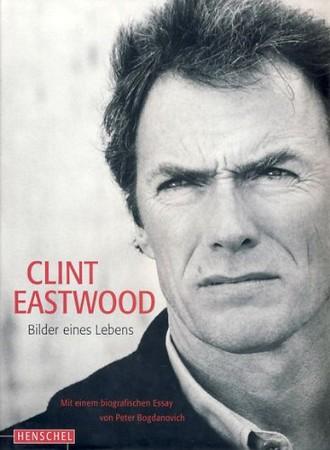 Clint Eastwood. Bilder eines Lebens.