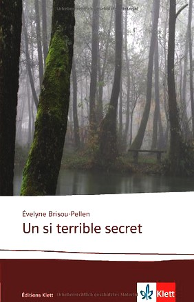Un si terrible secret: Französische Lektüre für das 4. Lernjahr, Oberstufe