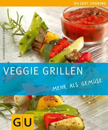 Veggie Grillen: mehr als Gemüse (GU Just Cooking)