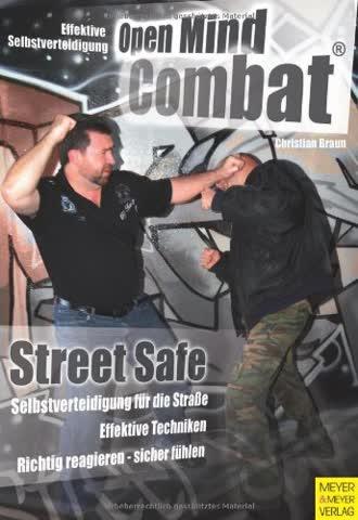Effektive Selbstverteidigung durch Open Mind Combat Street Safe