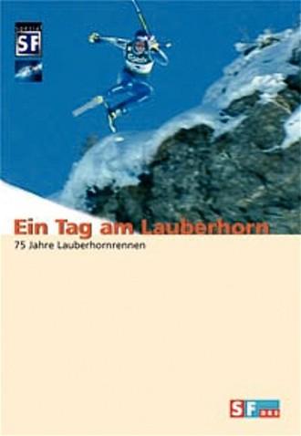 Ein Tag Am Lauberhorn - 75 Jahre Lauberhornrennen
